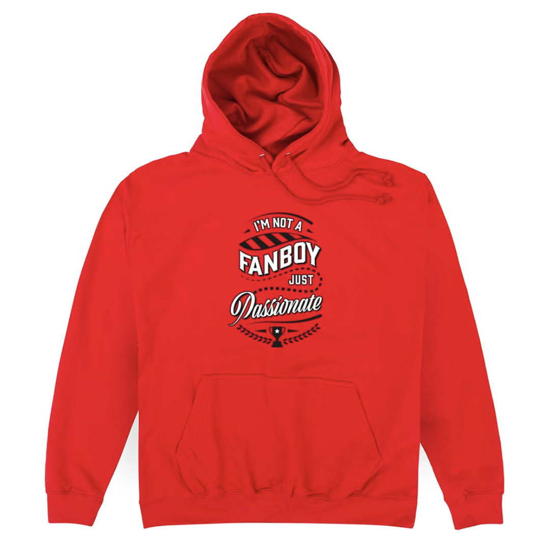 Product Image of I'm Not A Fanboy, Just Passionate Hoodie